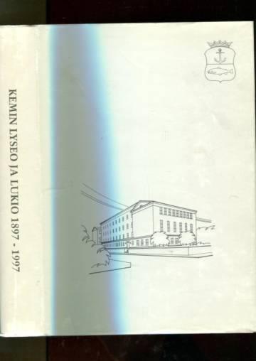 Kemin lyseo ja lukio 1897-1997