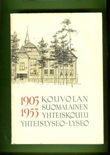 Kouvolan suomalainen yhteiskoulu -yhteislyseo- lyseo 1903-1953