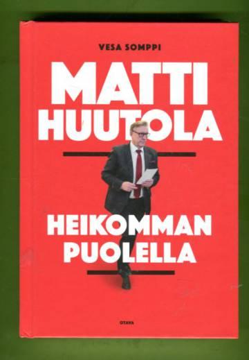 Matti Huutola - Heikomman puolella