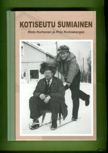 Kotiseutu Sumiainen - Tarinaa Sumiaisista ja sen kylistä