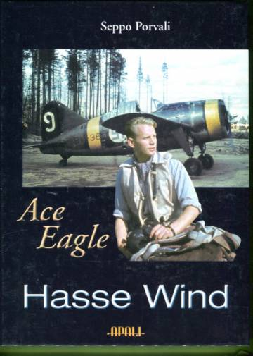 Ace Eagle Hasse Wind - The Finnish Air Force at War 1939-1944