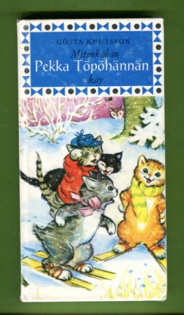 Pekka Töpöhäntä 4 - Mitenkähän Pekka Töpöhännän käy?