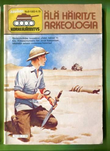 Aavikon Korkeajännitys 9/82 - Älä häiritse arkeologia