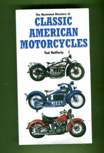 The Illustrated Directory of Classic American Motorcycles