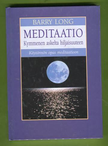 Meditaatio - Kymmenen askelta hiljaisuuteen