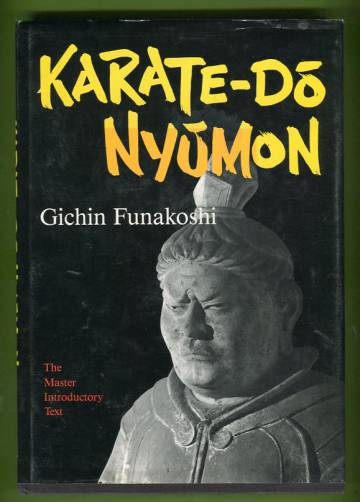 Karate-do Nyumon - The Master Introductory Text