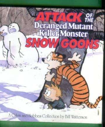 Attack of the Deranged Mutant Killer Monster Snow Goons - A Calvin and Hobbes Collection