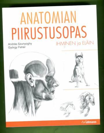 Anatomian piirustusopas - Ihminen ja eläin
