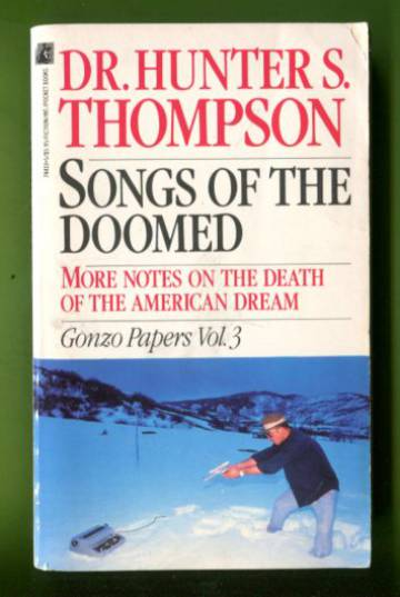 Songs of the Doomed - More Notes on the Death of the American Dream: Gonzo Papers: Vol. 3
