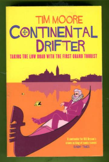 Continental Drifter - Taking the Low Road with the First Grand Tourist
