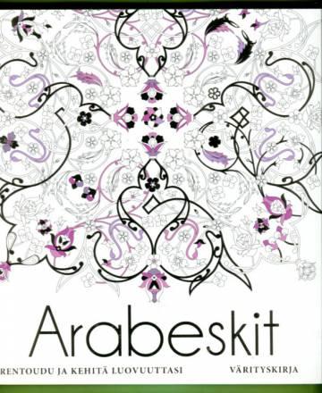 Arabeskit - Rentoudu ja kehitä luovuuttasi: Värityskirja