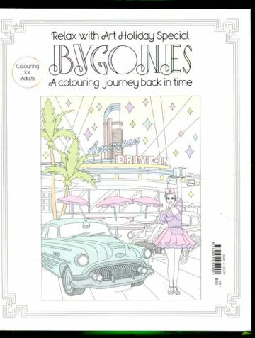 Relax with Art Holiday Special - Bygones: A Coloring Journey Back in Time