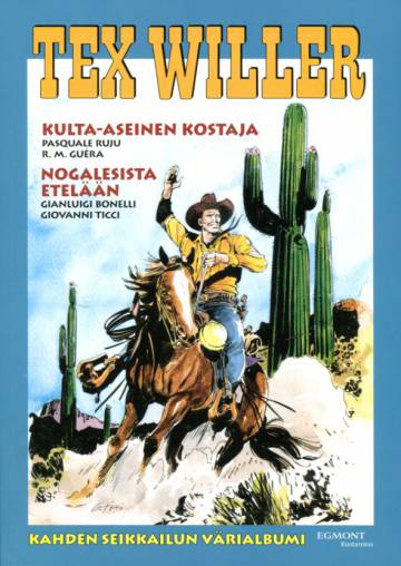 Tex Willer -suuralbumi 41 - Kulta-aseinen kostaja & Nogalesista itään