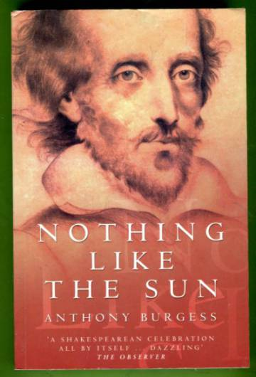 Nothing Like the Sun - A Story of Shakespeare's Love-Life