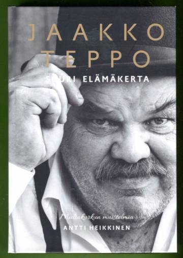 Jaakko Teppo - Suuri elämäkerta: Multakurkun muistelmia