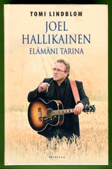 Joel Hallikainen - Elämäni tarina