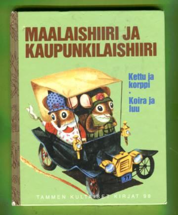 Tammen kultaiset kirjat 98 - Maalaishiiri ja kaupunkilaishiiri
