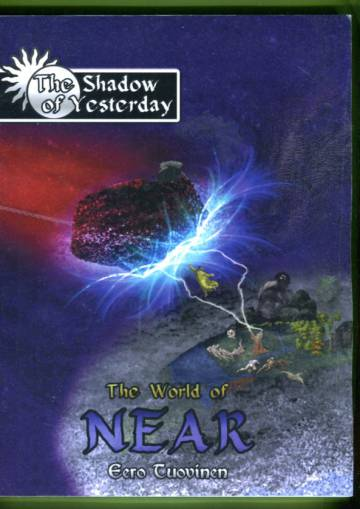 The Shadow of Yesterday - The World of Near