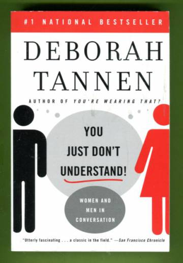 You Just Don't Understand! Women and Men in Conversation