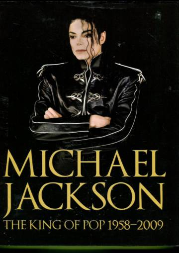 Michael Jackson - The King of Pop 1958-2009