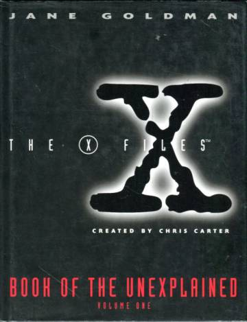 The X-Files Book of the Unexplained Volume 1
