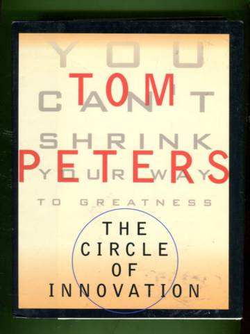 The Circle of Innovation - You Can't Shrink Your Way to Greatness
