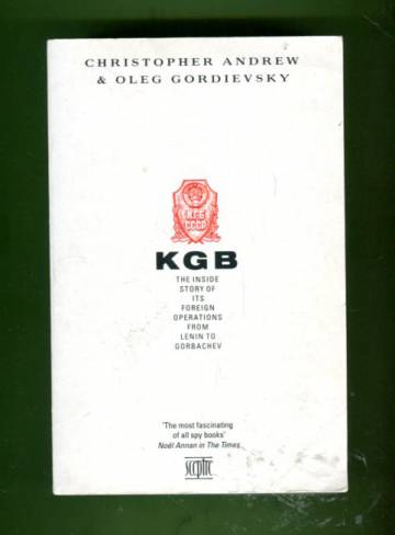 KGB - The Inside Story of its Foreign Operations from Lenin to Gorbachev