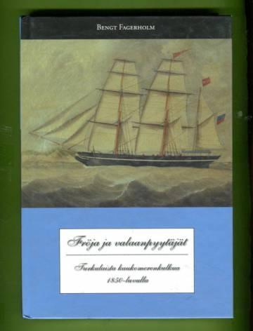 Fröja ja valaanpyytäjät - Turkulaista kaukomerenkulkua 1850-luvulla
