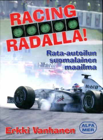 Racing - radalla! - Rata-autoilun suomalainen maailma