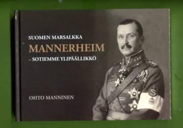 Suomen marsalkka Mannerheim - Sotiemme ylipäällikkö