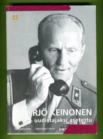 Yrjö Keinonen - uudistajaksi asetettu
