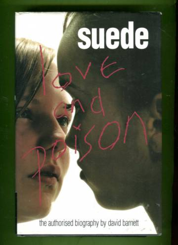 Suede - Love & Poison - The Authorised Biography