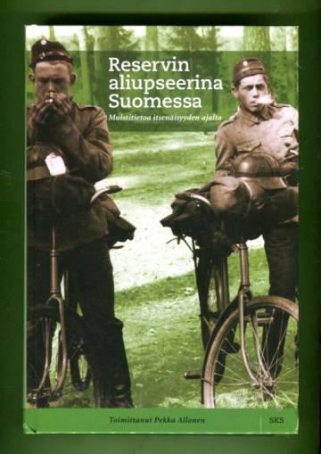 Reservin aliupseerina Suomessa - Muistitietoa itsenäisyyden ajalta