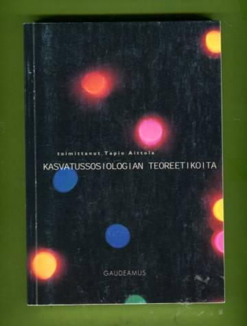 Kasvatussosiologian teoreetikoita - Uudesta kasvatussosiologiasta oppimisen kriittiseen tarkasteluun