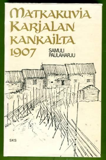 Matkakuvia Karjalan kankailta 1907