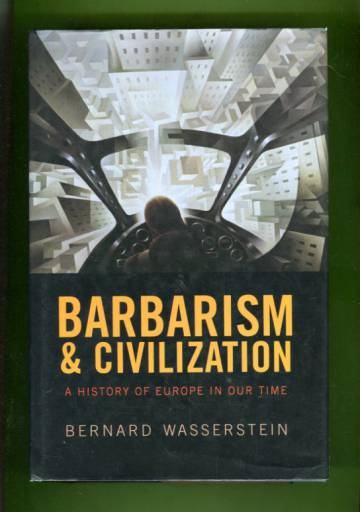 Barbarism and Civilization - A History of Europe in Our Time