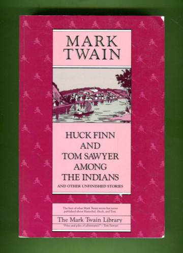 Huck Finn and Tom Sawyer Among the Indians and Other Unfinished Stories
