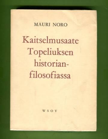 Kaitselmusaate Topeliuksen historianfilosofiassa