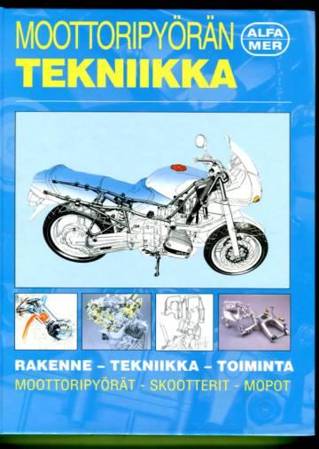 Moottoripyörän tekniikka - Rakenne, tekniikka, toiminta: Moottoripyörät, skootterit, mopot