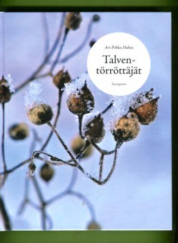 Talventörröttäjät - Suomen luonnonvaraiset ruohot ja heinät talvella