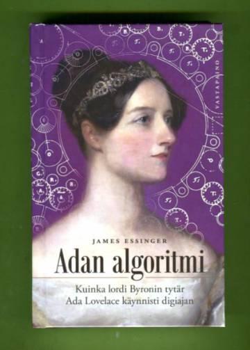 Adan algoritmi - Kuinka lordi Byronin tytär Ada Lovelace käynnisti digiajan