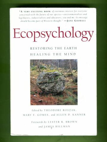 Ecopsychology - Restoring the Earth, Healing the Mind