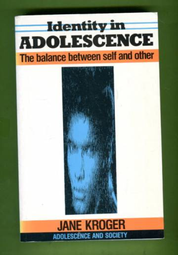 Identity in Adolescence - The Balance Between Self and Other