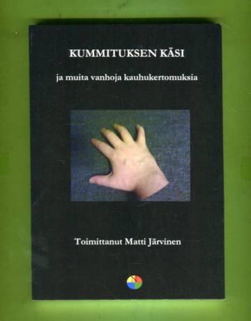 Kummituksen käsi ja muita vanhoja kauhukertomuksia