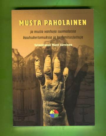 Musta paholainen ja muita vanhoja suomalaisia kauhukertomuksia ja kummitusjuttuja