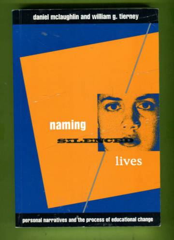 Naming Silenced Lives - Personal Narratives and the Process of Educational Change