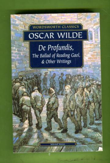 De Profundis, The Ballad of Reading Gaol and Other Writings