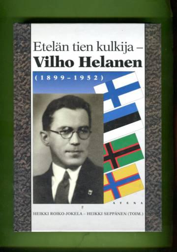 Etelän tien kulkija - Vilho Helanen (1899-1952)