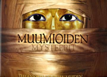 Muumioiden mysteerit - Tutankhamonin ja muiden faraoiden salainen maailma