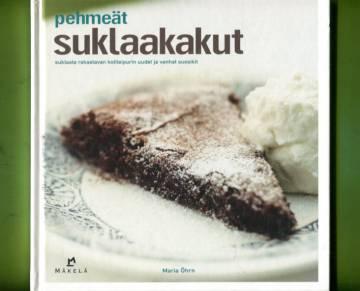 Pehmeät suklaakakut - Suklaata rakastavan kotileipurin uudet ja vanhat suosikit